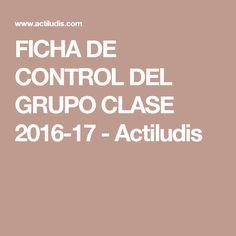 FICHA DE CONTROL DEL GRUPO CLASE 2016-17 - Actiludis