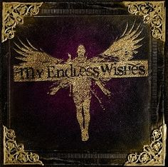 "My Endless Wishes – ""My Endless Wishes"" (2013) « Femme Metal Webzine"
