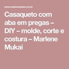 Casaqueto com aba em pregas – DIY – molde, corte e costura – Marlene Mukai