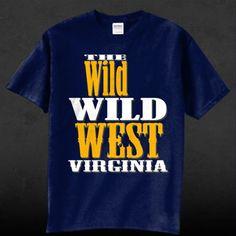 Wild, Wild West Virginia T-Shirt