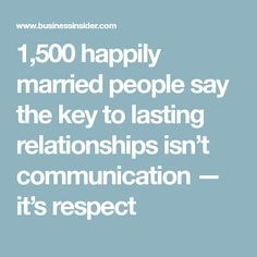 1,500 happily married people say the key to lasting relationships isn't communication — it's respect