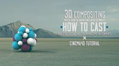 Cinema 4D - Compositing 3D Animations on 2D Images Tutorial