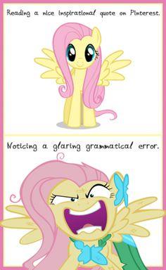 My reaction to grammar errors on Pinterest... (Fluttershy rage from My Little Pony) #geek #nerd
