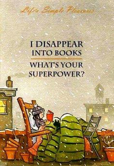 I disappear into books