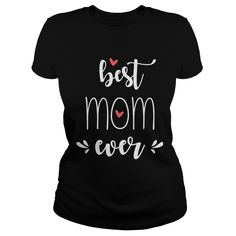 Best mom ever shirt. Best Mom, Pretty Cool, Cool T Shirts, V Neck T Shirt, Kpop, Hoodies, Cool Stuff, Tank Tops, Tees