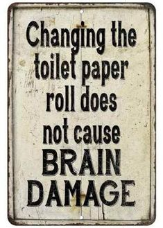 Chico Creek Signs Changing the toilet paper does not Vintage Look Chic Distressed - Bathroom Sign - Funny Bathroom Sign - Bathroom Decor Mom Quotes, Sign Quotes, Funny Quotes, Bathroom Humor, Bathroom Signs, Funny Bathroom Quotes, Metal Signs, Wooden Signs, Rustic Signs