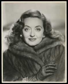 Bette Davis - A phenomenal talent. Almost frightening in her abilities.