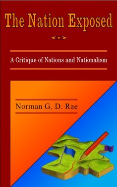 The Nation Exposed: A Critique of Nations and Nationalism by [Rae, Norman G. D.]