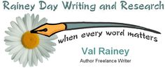 Rainey Day Writing and Research, Val Rainey, Author, Freelance Writer, Researcher, Editor