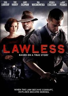 Lawless.. Awesome movie and filmed in my town and surrounding area! Based on a family from Franklin.