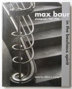 Max Baur: Photographs 1925-1960 in the bauhaus spirit