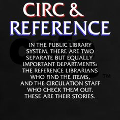 In the public library system, there are two separate but equally important departments: the reference librarians who find the items, and the circulation staff who check them out. These are their stories. (by James Mabe) #LawAndOrder