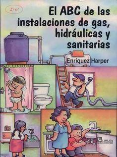 Abc de instalaciones de gas, hidraulicas y sanitarias