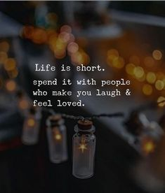 Positive Quotes : Life is short. Spend it with people who make you laugh. - Hall Of Quotes