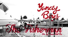 Yancey Boys.  The Fisherman