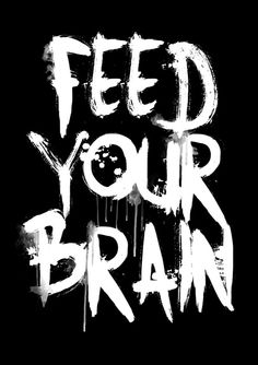 Typographic Quotes: feed your brain! Hd Wallpaper Quotes, Typography Inspiration, Word Art, Oeuvre D'art, Overlays, Street Art, Nerd, Workshop, Black White