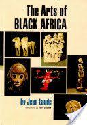 "LIBRO: ""The Arts of Black Africa"" Jean Laude"