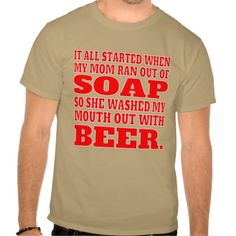 Mouth Wash Beer Drinking Shirt.