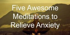 Let go of fear and anxiety: Five Meditations for Anxiety www.amplifyhappinessnow.com #fearless #calm #stressfree