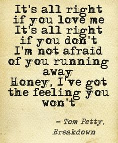 Tom Petty & the Heartbreakers. One of the sexiest songs ever. Great Song Lyrics, Song Lyric Quotes, Music Lyrics, Music Quotes, Sing Song, Smile Quotes, Tom Petty Quotes, Tom Petty Lyrics, Frases