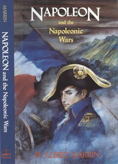 an analysis of the book napoleon and the napoleonic wars by albert marrin Marrin albert grouping_category: book  napoleon and the napoleonic wars / albert marrin  biography, history, kings and rulers, napoleon, napoleonic wars,.