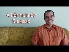 A Fórmula do Sucesso: 3 Simples Passos Para Conquistar o Que Quiser – Sucesso Agora