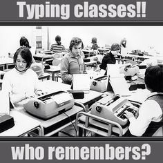 Yup. The dreaded typing class. As I watched some who typed 60+ wpm, I knew that I was in trouble.