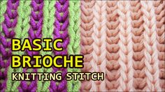 Basic Brioche Knitting - One Color & Two Colors