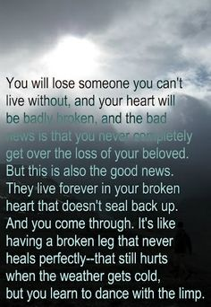 You never get over it...you just learn to live with it.