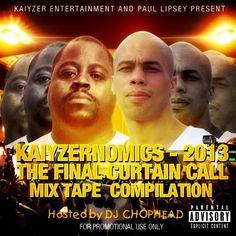 Kaiyzer & Paul Lipsey Kaiyzernomics 2013 - The Final Curtain Call