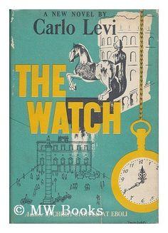 The Watch by Carlo Levi, http://www.amazon.com/dp/B0006ASS3K/ref=cm_sw_r_pi_dp_9xKzqb0DWQ20E