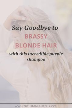 Struggling with brassy blonde hair? Fix it with this amazing shampoo! This is the best purple shampoo and will cure your brassy hair in minutes!