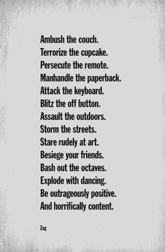 Pretty much my guidelines for living my life.