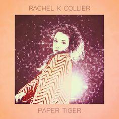 Paper Tiger | Rachel K Collier | http://ift.tt/2n6KBkc | Added to: http://ift.tt/2fSBPQa #indietronic #spotify
