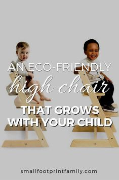 Skip the ugly, plastic high chair! Instead invest in an eco-friendly adjustable wooden child seat that will be with your kid long after her baby years are over.