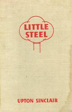 Little Steel by Upton Sinclair (1938)
