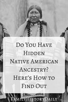 Do you have Native American ancestry hiding in your family tree? Find out now.