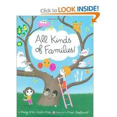 """All Kinds of Families! (2009)  By: Mary Ann Hoberman  ISBN: 0316146331 $11.55 This would be a good reference resource to use for a little bit older child that can read on their own. It has a bit of rhyming in it like poetry, which is nice for kids to learn about and read even though it isn't in a poetry book. It shows children that it is okay to have a family that others might consider to be """"different""""."""