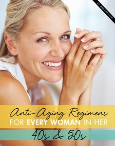 Anti-Aging Regimens for Every Woman in Her 40s & 50s