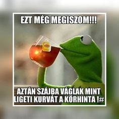 On this page you can create a funny Kermit the Frog Drinking Tea meme. But that's none of my business. Funny Kermit Memes, Funny Relatable Memes, Funny Quotes, Weird Quotes, Motivational Quotes, Funny Shit, Hilarious, Funny Stuff, Funny Things
