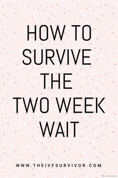 How to keep busy and have fun during your two week wait. IVF, infertility and surrogacy. Ivf Treatment, Surrogacy, Infant Loss, Survival Tips, Cool Websites, Fertility, Have Fun, Learning, Wilderness Survival