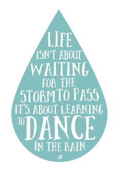 Ideas dancing in the rain quotes free printable for 2019 Rain Quotes, Dance Quotes, Words Quotes, Wise Words, Life Quotes, Sayings, Positive Quotes, Motivational Quotes, Inspirational Quotes