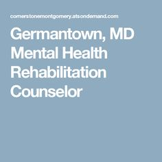 Germantown, MD Mental Health Rehabilitation Counselor