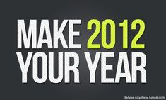 2012 will be my year