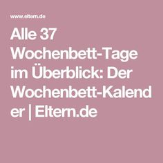 Alle 37 Wochenbett-Tage im Überblick: Der Wochenbett-Kalender  | Eltern.de