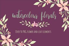 50+ Hand painted watercolour florals by Desert Rose on @creativemarket