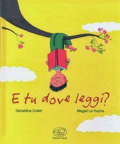 E tu dove leggi? Gealdine Collet, Magali Le Huche, Edizioni Clichy 2014 Da lettura candita: LA BORSETTA DELLA SIRENA (libri per incantare)