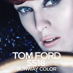 Tom Ford SS18 Runway Color Collection - Beauty Trends and Latest Makeup Collections | Chic Profile