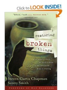 Restoring Broken Things: What Happens When We Catch a Vision of the New World Jesus Is Creating (Chapman, Steve) New Mercies, Revelation 21, All Things New, Just Believe, Jesus Loves Me, Nonfiction Books, Trust God, Bible Quotes, Books To Read