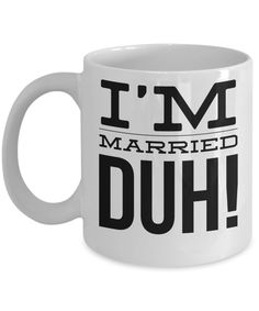Sexy Bride Gifts - Coffee Mug The Bride - Bride Gift For Her - 11 Oz White Cup - I Am Married Duh